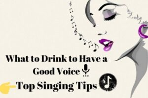 What To Drink To Have A Good Voice For Singing